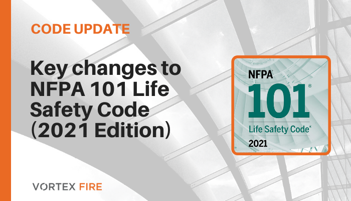 """Key changes to NFPA 101 """"Life Safety Code"""" (2021 Edition)"""